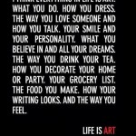 I Think Everything in Life Is Art